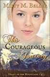 This Courageous Journey (Heart of the Mountains Book 4)