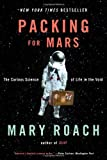 Packing for Mars: The Curious Science of Life in the Void