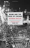 Miami and the Siege of Chicago, Norman Mailer, 1590172965