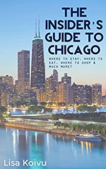 The insider 39 s guide to chicago tips on where for Where to stay in chicago