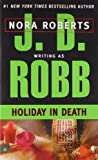 Holiday in Death, J. D. Robb, 0425163717