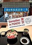 Genießen in Tokio: 100 Restaurants und Cafés