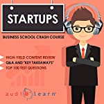 Startups - Business School Crash Course | AudioLearn Business Content Team