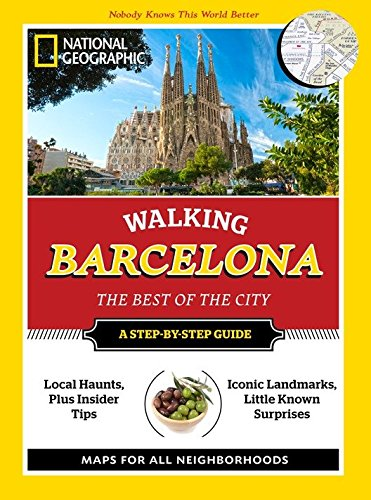 National Geographic Walking Barcelona: The Best of the City (National Geographic Walking Guide)