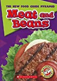 Meat and Beans (Blastoff! Readers: The New Food Guide Pyramid, Level 2: Early)