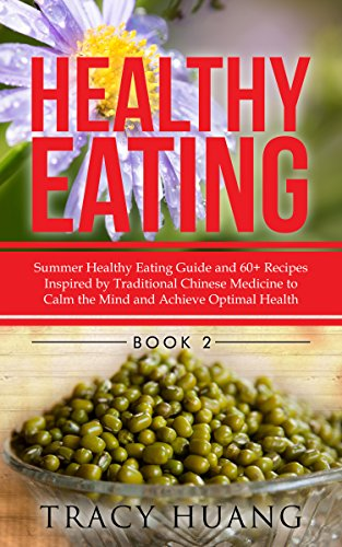 Healthy eating summer healthy eating guide and 60 recipes inspired healthy eating summer healthy eating guide and 60 recipes inspired by traditional chinese medicine forumfinder Choice Image