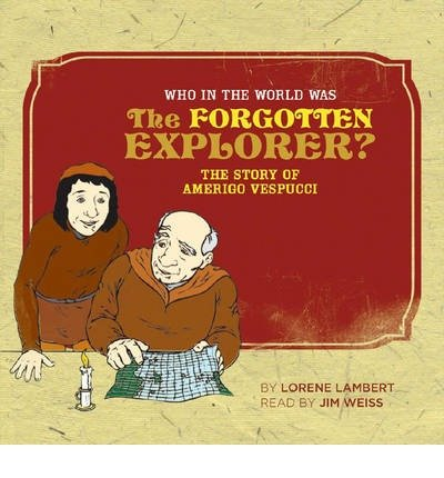 [(Who in the World Was the Forgotten Explorer?: The Story of Amerigo Vespucci)] [Author: Lorene Lambert] published on (March, 2009)