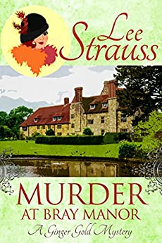 Murder at Bray Manor: a cozy historical mystery (A Ginger Gold Mystery Book 3) by [Strauss, Lee]