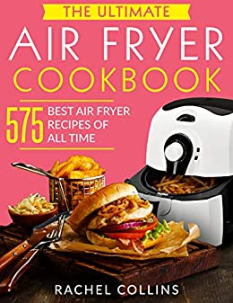 Amazon.com: The Ultimate Air Fryer Cookbook: 575 Best Air