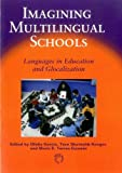 img - for Imagining Multilingual Schools: Language in Education and Globalization (Linguistic Diversity and Language Rights) book / textbook / text book