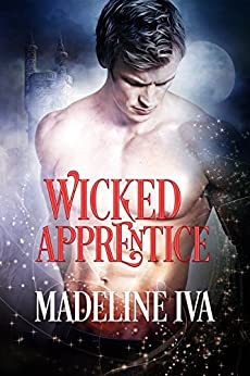 Wicked Apprentice (Wicked Magic Book 1) by [Iva, Madeline]