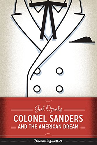 Colonel Sanders and the American Dream (Discovering -