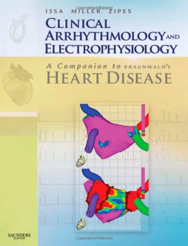 Clinical Arrhythmology and Electrophysiology: A Companion to Braunwald's Heart Disease: Expert Consult - Online and Prin