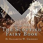The Scottish Fairy Book, Volume Three | Elizabeth W Grierson