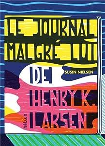 """Afficher """"Journal malgré lui de Henry K. Larsen (Le)"""""""