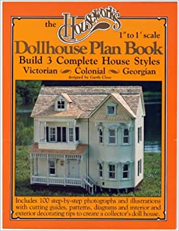 The Houseworks 1 To 1 39 Scale Dollhouse Plan Book Build 3