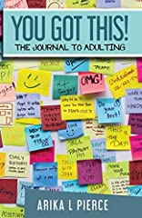 Adulting is Hard—But YOU GOT THIS!The YOU GOT THIS – The Journal to Adulting will help anyone who needs a little help getting clarity and focus so that you can take control of your adulting life. Each week you will use the journal to have a m...