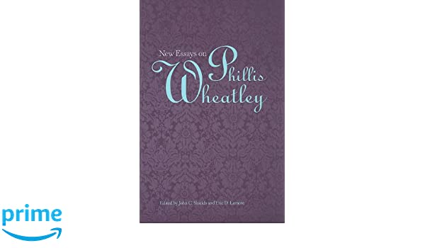 critical analysis of phillis wheatley To the right honourable william, earl of dartmouth  to the right honourable william, earl of dartmouth, was penned in  ed critical essays on phillis wheatley.