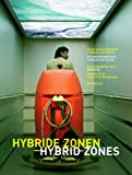 Hybrid Zones : Art and Architecture in Basel and Zurich, Omlin, Bernasconi, 3764300884