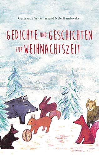 Winter Und Weihnachtsgedichte.Gedichte Und Geschichten Zur Weihnachtszeit Weihnachtsbuch Für
