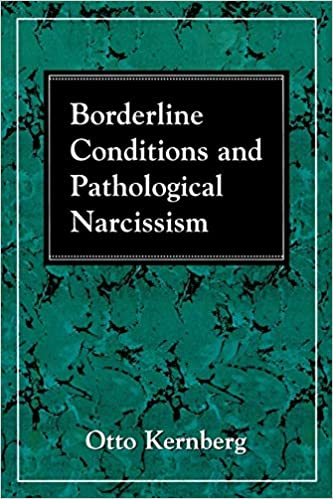 Borderline Conditions and Pathological Narcissism (The
