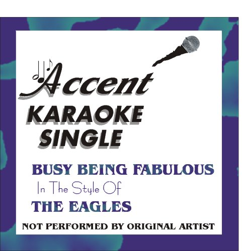 Eagle Accent (Busy Being Fabulous by The Eagles Karaoke CD+G Single)
