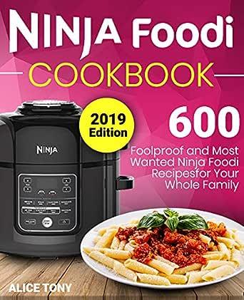 Ninja Foodi Cookbook #2019: 600 Foolproof and Most Wanted ...