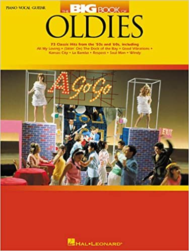 Amazon The Big Book Of Oldies 73 Classic Hits From 50s And 60s Piano Vocal Guitar Sheet Music 9780634032547 Hal Leonard Corp Books