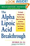 The Alpha Lipoic Acid Breakthrough: T...