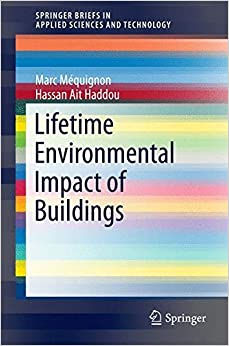 Lifetime Environmental Impact of Buildings (SpringerBriefs in Applied Sciences and Technology)