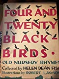 Four & Twenty Blackbirds; Nursery Rhymes of Yesterday Recalled for Children of to-Day