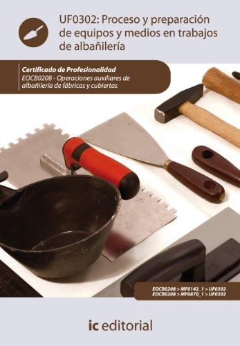 Descargar Libro Proceso Y Preparación De Equipos Y Medios En Trabajos De Albañilería. Eocb0208 Juan José Trujillo Cebrián