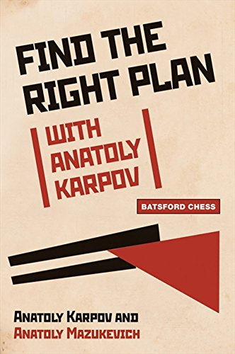 Find the Right Plan with Anatoly Karpov