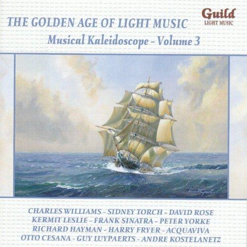The Golden Age of Light Music: Musical Kaleidoscope - Volume 3