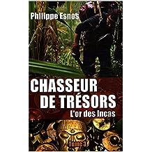 Chasseur de trésors : l'or des Incas (Autobiographie t. 3) (French Edition)