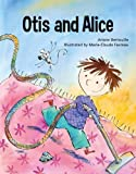 Otis and Alice, Ariane Bertouille, 155455294X