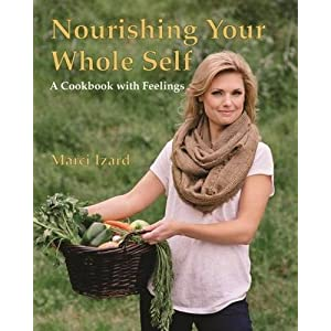 Nourishing Your Whole Self: A Cookbook with Feelings