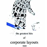 The Greatest Hits of Corporate Layouts, -, 981245215X