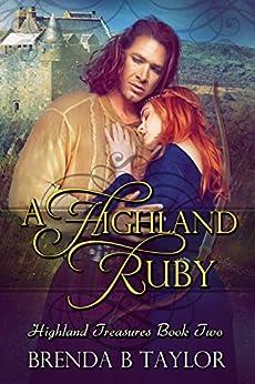 A Highland Ruby (Highland Treasures Book 2) by [Taylor, Brenda B.]