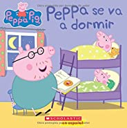 Peppa se va a dormir / Good Night, Peppa;Peppa Pig