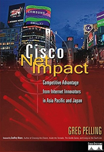 Cisco Net Impact: Competitive Advantage from Internet Innovators in Asia Pacific and Japan?