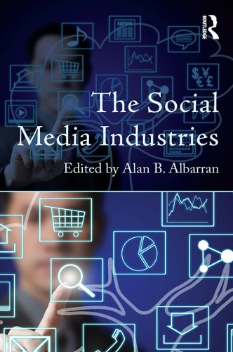 Download The Social Media Industries (Media Management and Economics Series) Pdf