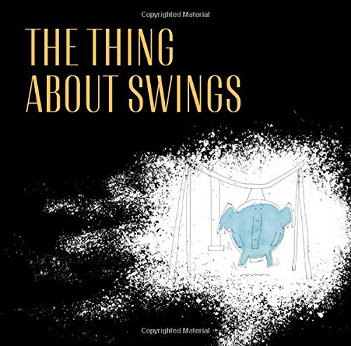 (The Thing About Swings)