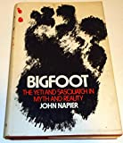 Bigfoot; The Yeti and Sasquatch in Myth and Reality