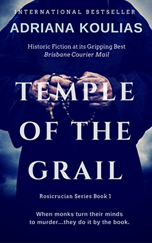 Book: Temple of the Grail - A Novel (Rosicrucian Quartet) by Adriana Koulias