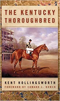 Book The Kentucky Thoroughbred by Kent Hollingsworth (2009-01-09)
