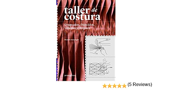 TALLER DE COSTURA: DRAPEADOS, FRUNCIDOS, VOLANTES Y PLIEGUES ...