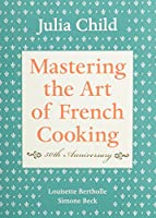 Mastering the Art of French Cooking, Vol. 1, 40th Anniversary Edition Front Cover