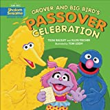 Grover and Big Bird's Passover Journey, Tilda Balsley and Ellen Fischer, 076138491X