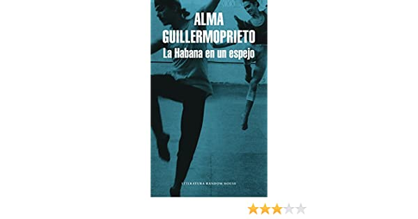 La Habana en un espejo eBook: Guillermoprieto, Alma: Amazon.es ...
